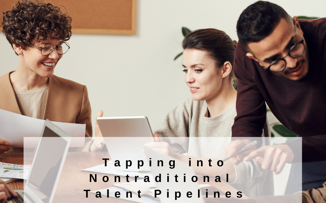 Tapping into Nontraditional Talent Pipelines
